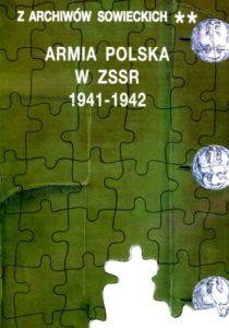 Armia Polska w ZSRR 1942-1944, (Z archiwów sowieckich, t. II)