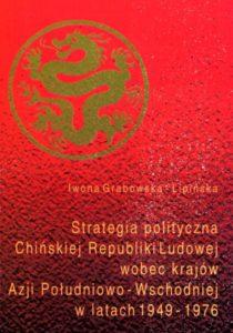 Strategia polityczna Chin wobec krajów Azji Południowo-Wschodniej w latach 1949-1976