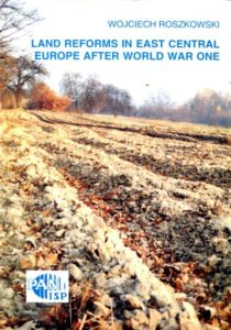 Land Reforms in Central-East Europe after World War I /Wojciech Roszkowski