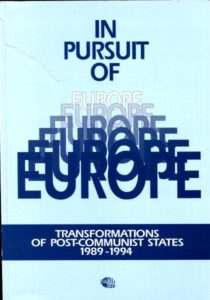 In Pursuit of Europe. Transformations of Post-Communist States 1989- /Bogdan Góralczyk, Wojciech Kostecki, Katarzyna Żukrowska