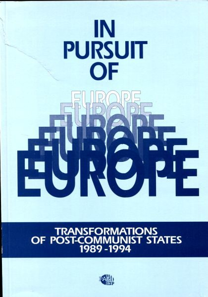 In Pursuit of Europe. Transformations of Post-Communist States 1989- /Bogdan Góralczyk, Wojciech Kostecki, Katarzyna Żukrowska