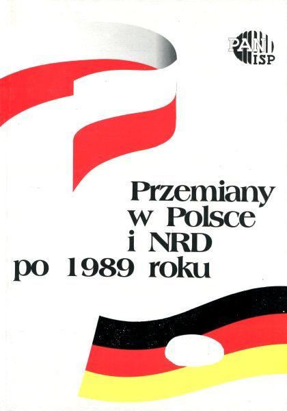 Przemiany w Polsce i NRD po 1989 roku /Jerzy Holzer, Józef M. Fiszer