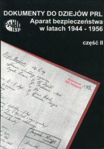 Aparat bezpieczeństwa w latach 1944-1956. Taktyka, strategia, metody, część II : Lata 1948-1949 (Dokumenty do dziejów PRL, z. 9)