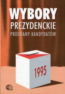 Wybory prezydenckie 1995. Programy kandydatów /red. Inka Słodkowska