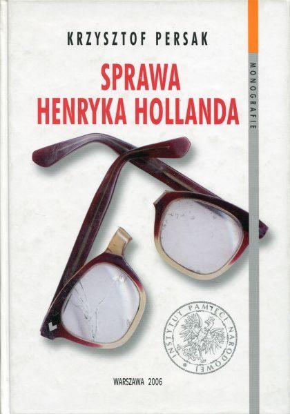 Sprawa Henryka Hollanda /Krzysztof Persak