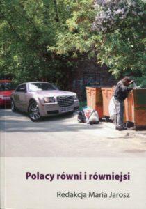 Polacy równi i równiejsi (Klasy i warstwy we współczesnym społeczeństwie polskim) /red. Maria Jarosz