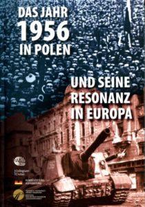 Das Jahr 1956 in Polen und seine Resonanz in Europa /bearbeitet von Joanna Szymoniczek, Eugeniusz Cezary Król