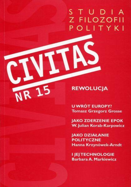 CIVITAS. Studia z filozofii polityki Nr 15 (rocznik 2013) : Rewolucja