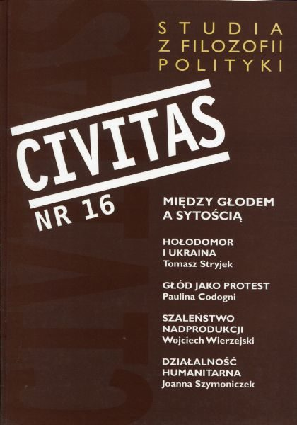 CIVITAS. Studia z filozofii polityki Nr 16 (rocznik 2014) : Między głodem a sytością
