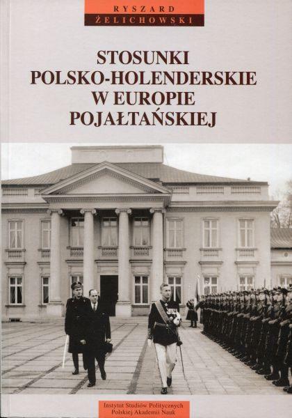 Stosunki polsko-holenderskie w Europie pojałtańskiej /Ryszard Żelichowski
