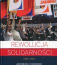 Rewolucja Solidarności 1980-1981 /Andrzej Friszke