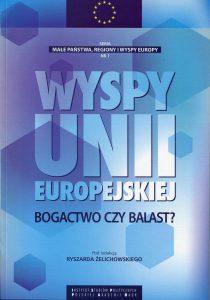 Wyspy Unii Europejskiej. Bogactwo czy balast? /red. Ryszard Żelichowski