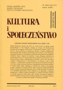 Kultura i Społeczeństwo, 2015 nr 2 : Ukraina przed przełomem 2014 roku i po