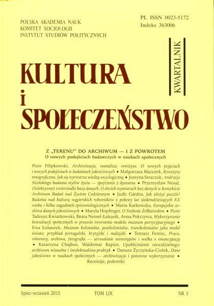 """Kultura i Społeczeństwo, 2015 nr 3 : Z """"terenu"""" do archiwum – i z powrotem"""