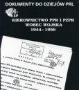 Kierownictwo PPR i PZPR wobec wojska 1944-1956 /oprac. Jerzy Poksiński, Aleksander Kochański, Krzysztof Persak