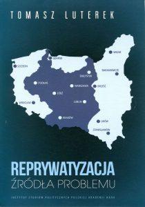 """""""Reprywatyzacja. Źródła problemu"""" /Tomasz Luterek"""