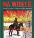 Na widecie. II Rzeczpospolita wobec Sowietów 1918-1943