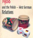 1968 and the Polish - West German Relations /Piotr Madajczyk, Wanda Jarząbek, Joanna Szymoniczek