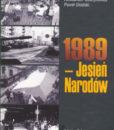 1989 - Jesień Narodów /Adam Burakowski, Aleksander Gubrynowicz, Paweł Ukielski
