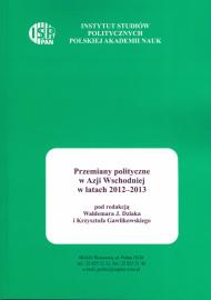 Przemiany w Azji Wschodniej w latach 2012-2013 /Krzysztof Gawlikowski, Waldemar J. Dziak