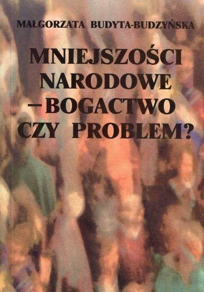 Mniejszości narodowe – bogactwo czy problem? /Małgorzata Budyta-Budzyńska