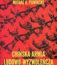 Chińska Armia Ludowo-Wyzwoleńcza /Waldemar J. Dziak, Michał A. Pawiński