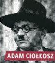 Adam Ciołkosz. Portret polskiego socjalisty /Andrzej Friszke