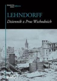 Dziennik z Prus Wschodnich. Zapiski lekarza z lat 1945-1947 /Hans von Lehndorff