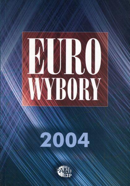 Eurowybory 2004. Kandydaci i programy /red. Inka Słodkowska, Magdalena Dołbakowska