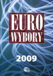 Eurowybory 2009. Kandydaci i programy /red. Inka Słodkowska, Magdalena Dołbakowska
