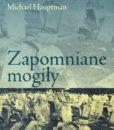 Zapomniane mogiły /Michael Hauptman (Michał Mirski)