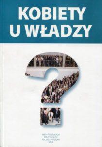 Kobiety u władzy? Spojrzenie z Sejmu /red. Barbara Post, Irena Pańków