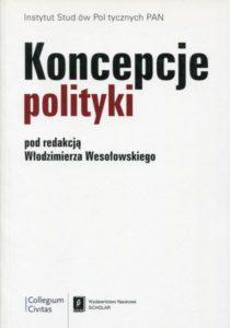 Koncepcje polityki /red. Włodzimierz Wesołowski
