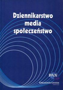 Dziennikarstwo - media - społeczeństwo /red. Stanisław Mocek