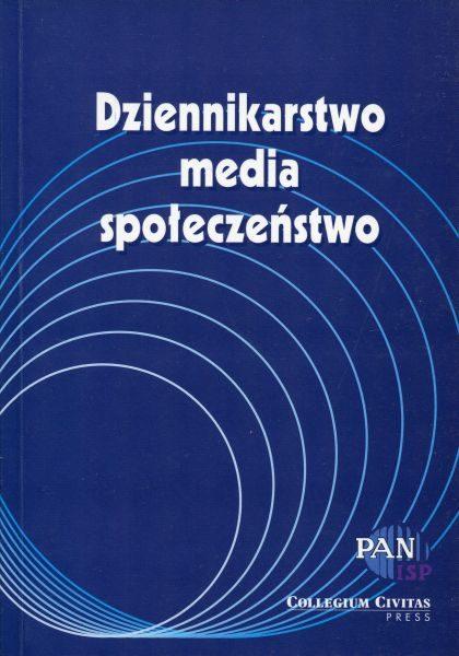 Dziennikarstwo – media – społeczeństwo /red. Stanisław Mocekr