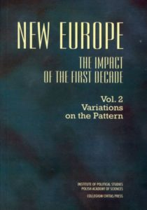 New Europe. The Impact of the First Decade, vol. 2 : Variations on the Pattern /ed. Teresa Rakowska-Harmstone, Piotr Dutkiewicz