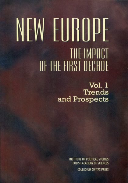 New Europe. The Impact of the First Decade, vol. 1 : Trends and Prospects /ed. Teresa Rakowska-Harmstone, Piotr Dutkiewicz