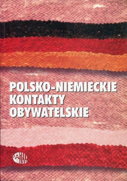 Polsko-niemieckie kontakty obywatelskie. Stan badań i postulaty badawcze /red. Piotr Madajczyk, Paweł Popieliński