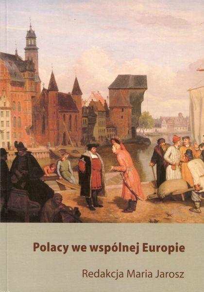 Polacy we wspólnej Europie. Dysproporcje materialne i społeczne /red. Maria Jarosz