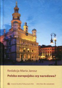 Polska europejska czy narodowa? /red. Maria Jarosz