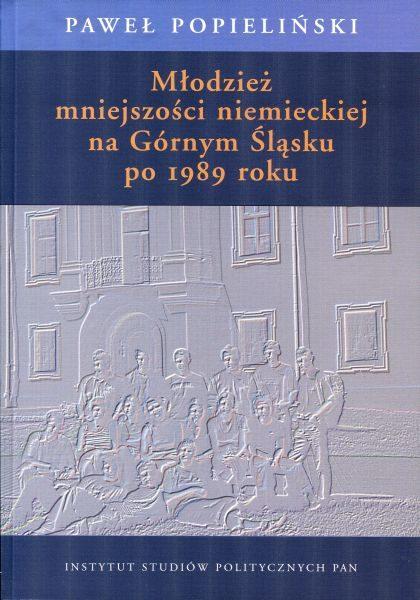 Młodzież mniejszości niemieckiej na Górnym Śląsku po 1989 roku /Paweł Popieliński