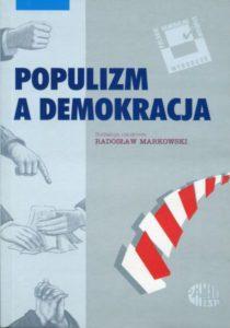 Populizm a demokracja /red. Radosław Markowski