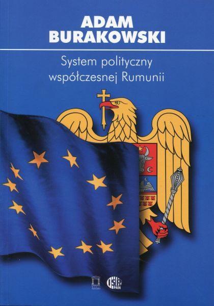 System polityczny współczesnej Rumunii /Adam Burakowski