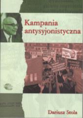 Kampania antysyjonistyczna w Polsce 1967-1968 /Dariusz Stola
