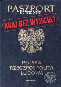 Kraj bez wyjścia? Migracje z Polski 1949-1989 /Dariusz Stola