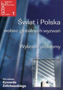Świat i Polska wobec globalnych wyzwań. Wybrane problemy /red. Ryszard Żelichowski