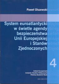System euroatlantycki w świetle agendy bezpieczeństwa Unii Europejskiej i Stanów Zjednoczonych /Paweł Olszewski