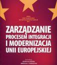 Zarządzanie procesem integracji i modernizacja Unii Europejskiej /red. Józef M. Fiszer, Mikołaj J. Tomaszyk