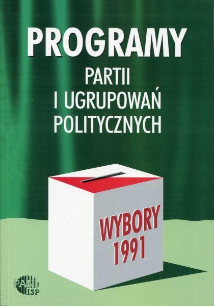Wybory 1991. Programy partii i ugrupowań politycznych /red. Inka Słodkowska