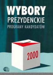Wybory prezydenckie 2000. Programy kandydatów /red. Inka Słodkowska